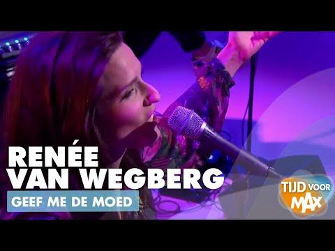 Renée van Wegberg - Geef me de Moed | TIJD VOOR MAX