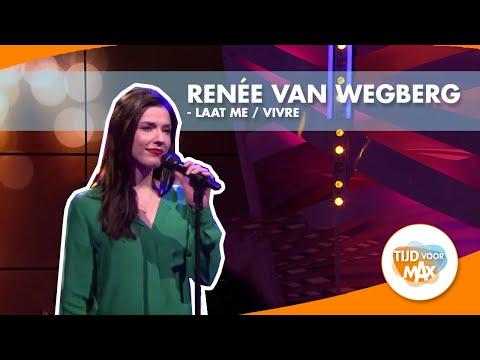 Renée van Wegberg - Laat me / Vivre | TIJD VOOR MAX